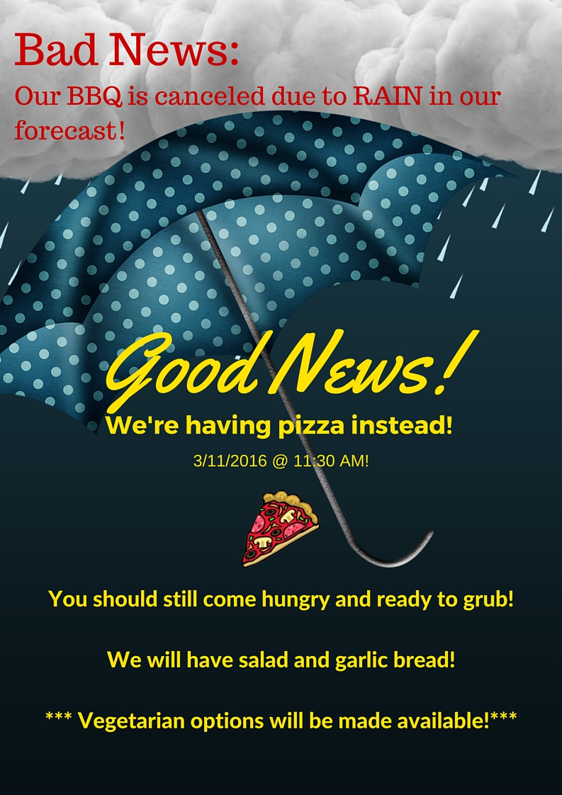 Our BBQ is canceled due to RAIN in our forecast!